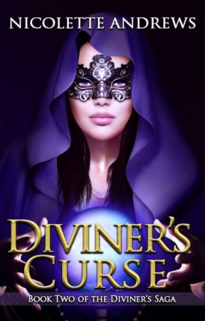 Diviner's Curse [Book Two of the Diviner's Trilogy] by NicoletteAndrews