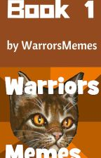 Warriors Memes Book 1 by WarriorsMemes