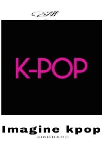 Imagine Kpop ~