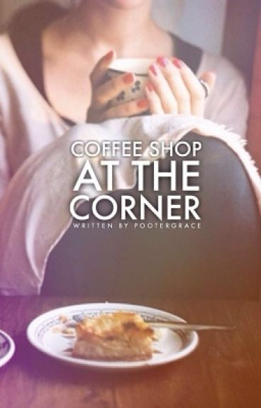 Coffee Shop at the Corner (COMPLETED)