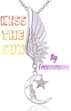 Kiss the Sun by Freezemoon