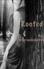 Rooted (BWWM) by victorianbabe94