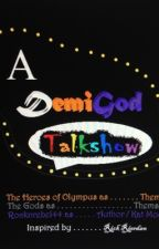 A Demigod Talkshow (Heroes Of Olympus Fanfiction) by Rocknrebel44