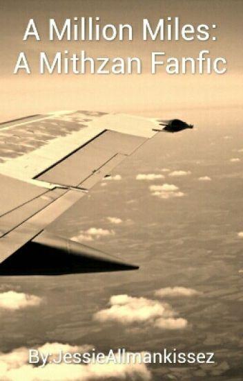A Million Miles: A Mithzan Fanfic