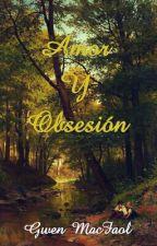 Amor y Obsesión by GwenMacFaol