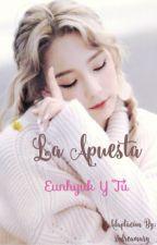 """""""La Apuesta"""" (Adaptación)- Eunhyuk Y Tú by xodreamary"""