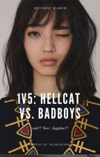 1v5 : HellCat Vs. Badboys by ihartbenben