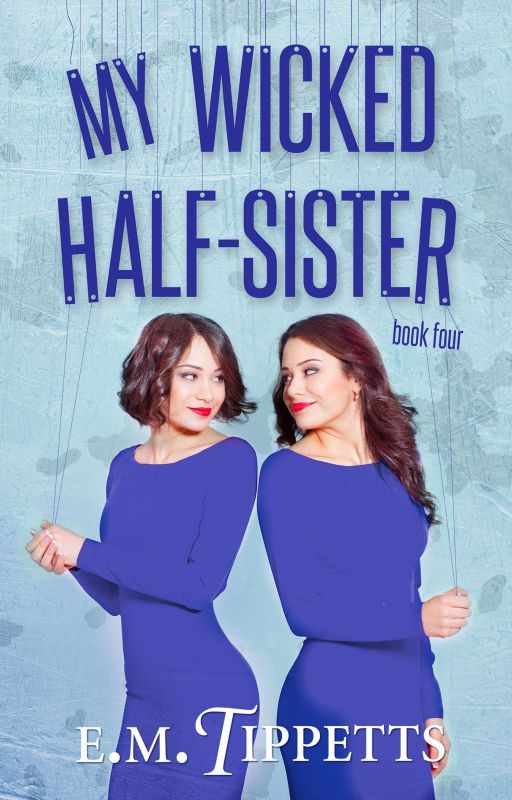 My Wicked Half-Sister (Someone Else's Fairytale #4) by EmilyMahTippetts
