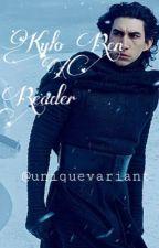 Kylo Ren X Female Reader by uniquevariant