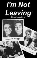 I'm Not Leaving ↣ Lashton by GingerbreadGirls