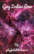 Gay zodiac love by PlayfulSlytherin231