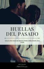 Huellas del Pasado (HDP #1)  by Pretty1510