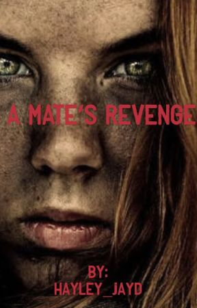 A Mate's Revenge by Hayley_JayD