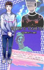 Better is together ✧Tronnor~Larry✧ by raincloudtime
