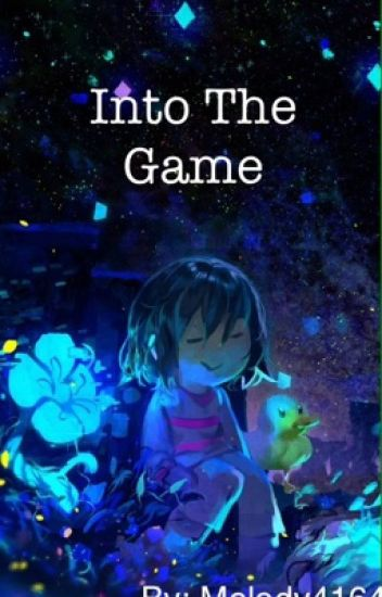 Into The Game >> (Sans X Reader) Undertale FanFiction