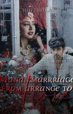 Manan marriage: from arrange to love (ON HOLD) by Chaitv