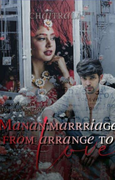 Manan marriage: from arrange to love (ON HOLD)