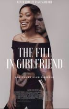 The Fill-In Girlfriend by astrifa