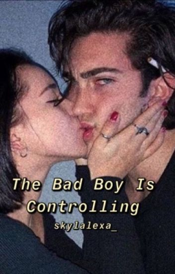 The Bad Boy Is Controlling