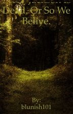 Percy Jackson is Dead or So We Believe by blunish101