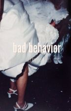 bad behavior  by nefariousstyles