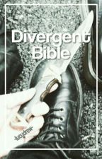 Divergent Bible by princezzargxnt