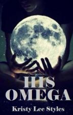 His Omega (New Adult) by KristyLeeStyles