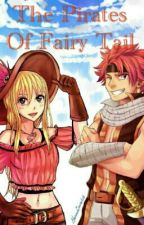 The Pirates Of Fairy Tail by Fairy_Tail_lover_101
