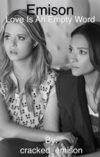 Love Is An Empty Word by cracked_emison