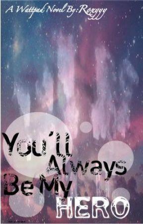 You'll Always Be My Hero by Roxyyy