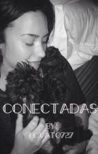 Conectadas (Hiatus) by lovato727