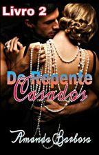 De Repente Casados #2 (Completo) #Wattys2016 by AutoraAmandaBarbosa