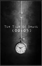The Time Of Death (00:05) by FlorianaScalici