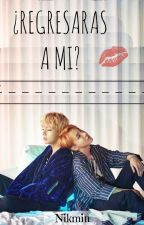 ¿REGRESARAS A MI? / VHOPE / YAOI by Nikmin