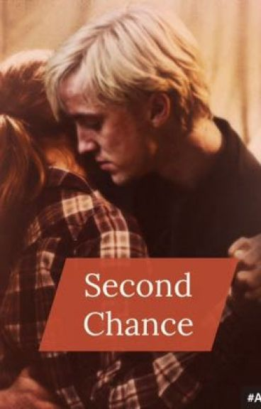 Second Chance(Dramione) #Wattys2016