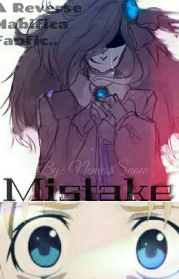 Terrible Mistakes (Reverse!Mabifica)