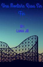 una montaña rusa sin fin by LunaJB