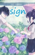 Sign <3 (one shot) by purplePinkBlue