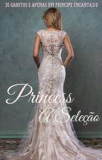 Princess - A seleção *Fanfic*  by brunabueno_