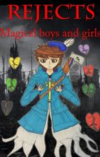 Rejects: Magical girls and boys by tyryp25