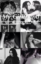 My Girlfriend (Camren) by jurassicjauregui
