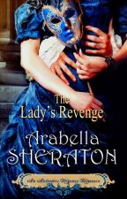 The Lady's Revenge Chapters 1-4 by ArabellaSheraton1