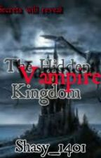 The Hidden Vampire Kingdom by youronlyraven