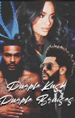 Purple Kush Purple Bruises || Abel Tesfaye x Kehlani Parrish by ThePinkHooligan