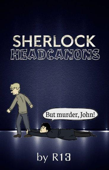 Sherlock Headcanons