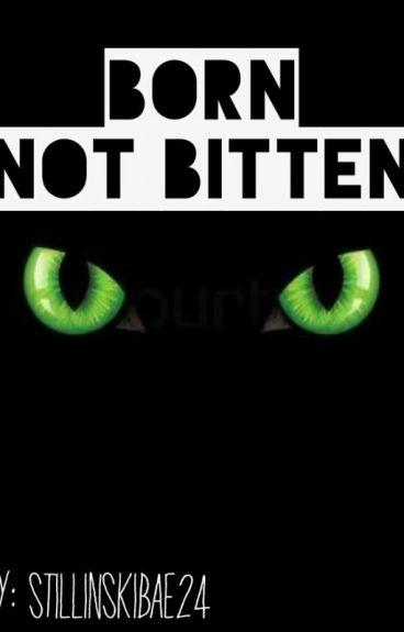 Born Not Bitten - (Teen Wolf)