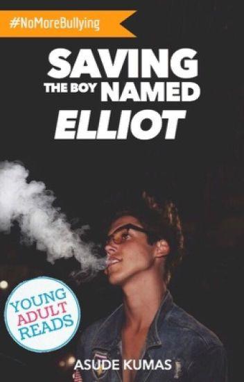 Saving The Boy Named Elliot