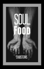 Soul Food by Chubsterrs