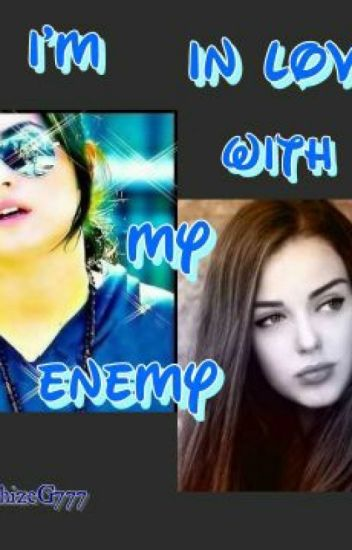 I'm In love With My Enemy