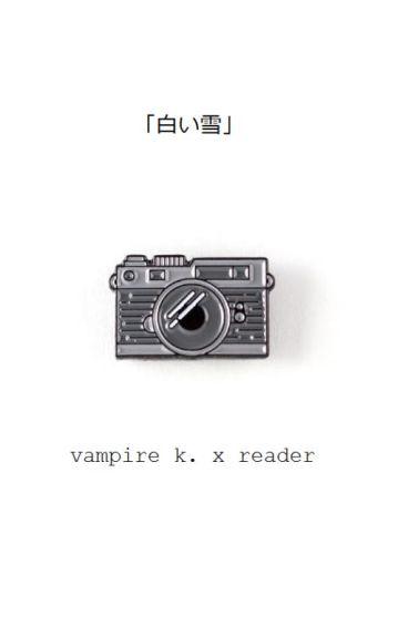 白い雪 ; vampire k.
